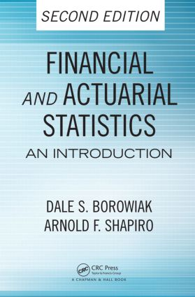Financial and Actuarial Statistics: An Introduction, Second Edition, 2nd Edition (Hardback) book cover