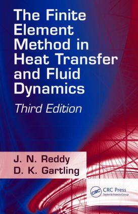 The Finite Element Method in Heat Transfer and Fluid Dynamics: 3rd Edition (Hardback) book cover