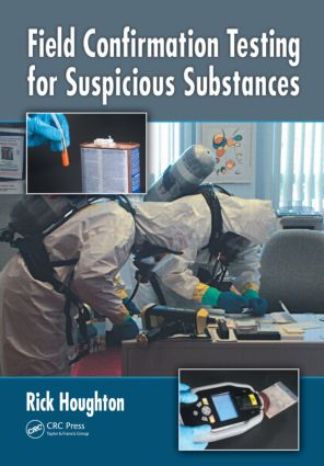 Field Confirmation Testing for Suspicious Substances: 1st Edition (Hardback) book cover