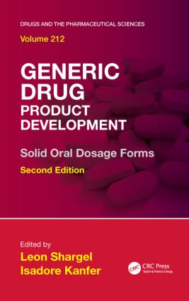 Generic Drug Product Development: Solid Oral Dosage Forms, Second Edition, 2nd Edition (Hardback) book cover