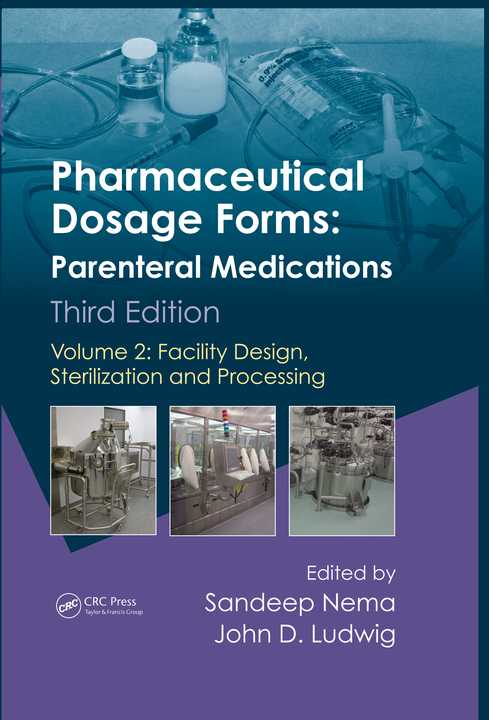 Pharmaceutical Dosage Forms - Parenteral Medications: Volume 2: Facility Design, Sterilization and Processing, 3rd Edition (Hardback) book cover