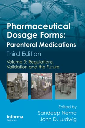 Pharmaceutical Dosage Forms - Parenteral Medications: Volume 3: Regulations, Validation and the Future, 3rd Edition (Hardback) book cover