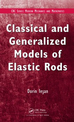 Classical and Generalized Models of Elastic Rods: 1st Edition (Hardback) book cover