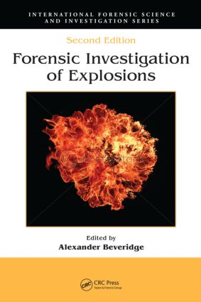 Forensic Investigation of Explosions, Second Edition book cover