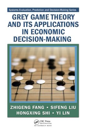 Grey Game Theory and Its Applications in Economic Decision-Making: 1st Edition (Hardback) book cover