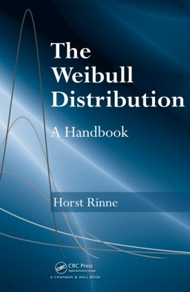 The Weibull Distribution: A Handbook, 1st Edition (Hardback) book cover
