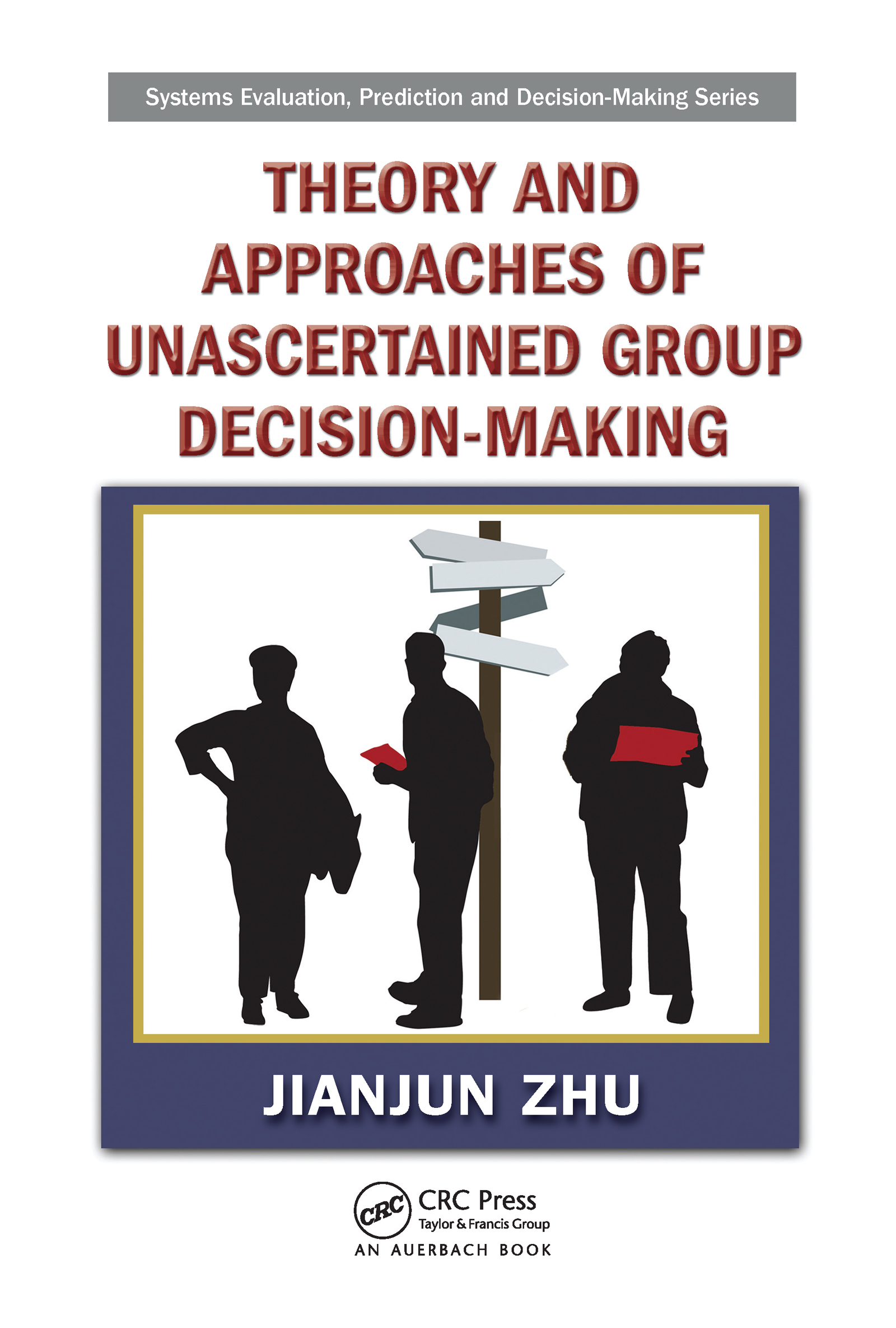 Theory and Approaches of Unascertained Group Decision-Making (Hardback) book cover
