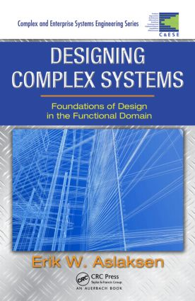Designing Complex Systems: Foundations of Design in the Functional Domain, 1st Edition (Hardback) book cover
