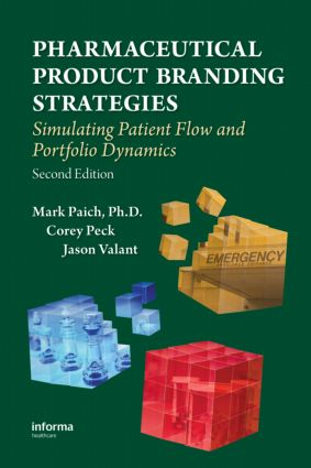 Pharmaceutical Product Branding Strategies: Simulating Patient Flow and Portfolio Dynamics, 2nd Edition (Hardback) book cover