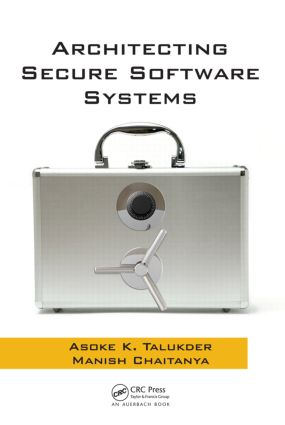 Architecting Secure Software Systems: 1st Edition (Hardback) book cover
