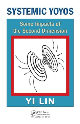 Systemic Yoyos: Some Impacts of the Second Dimension, 1st Edition (Hardback) book cover