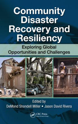 Community Disaster Recovery and Resiliency: Exploring Global Opportunities and Challenges book cover