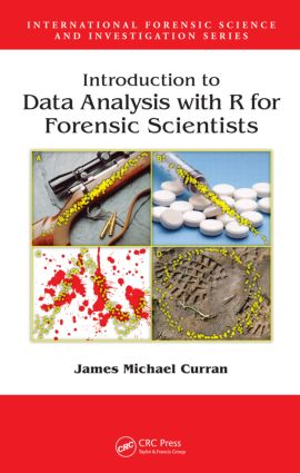 Introduction to Data Analysis with R for Forensic Scientists: 1st Edition (Hardback) book cover