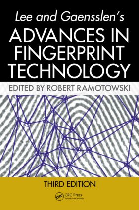 Lee and Gaensslen's Advances in Fingerprint Technology, Third Edition: 3rd Edition (Hardback) book cover
