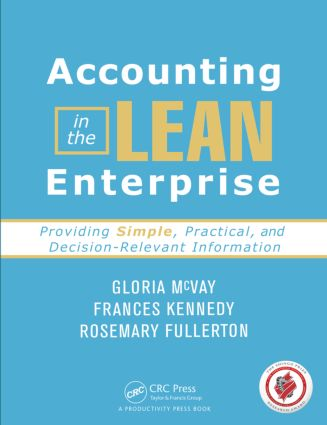 Accounting in the Lean Enterprise: Providing Simple, Practical, and Decision-Relevant Information, 1st Edition (Paperback) book cover