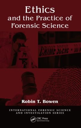 Ethics and the Practice of Forensic Science book cover
