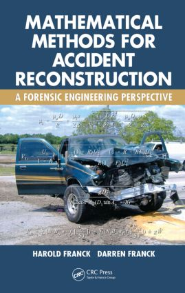 Mathematical Methods for Accident Reconstruction: A Forensic Engineering Perspective, 1st Edition (Hardback) book cover