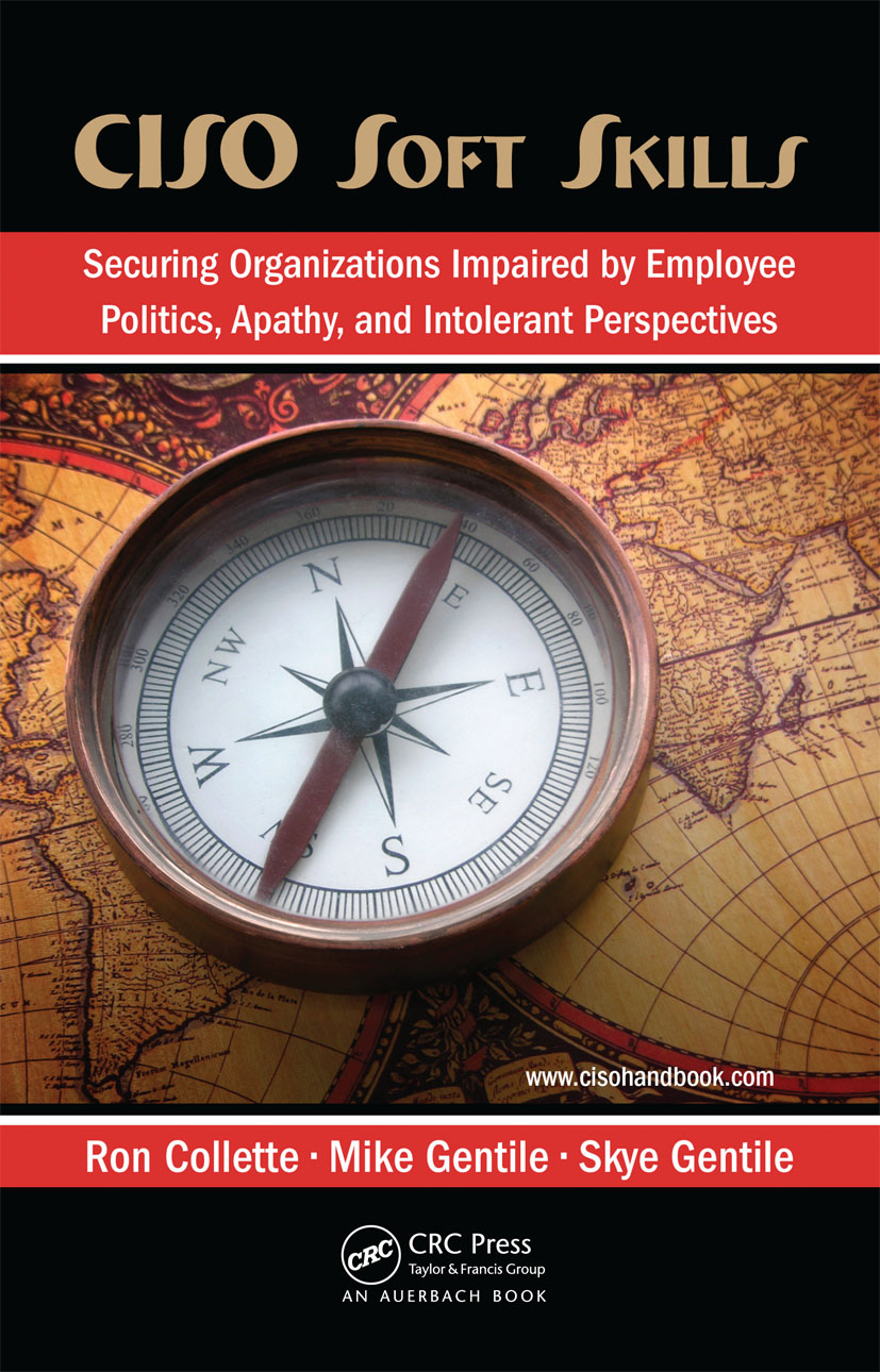CISO Soft Skills: Securing Organizations Impaired by Employee Politics, Apathy, and Intolerant Perspectives, 1st Edition (Hardback) book cover