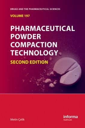 Pharmaceutical Powder Compaction Technology: 2nd Edition (Hardback) book cover