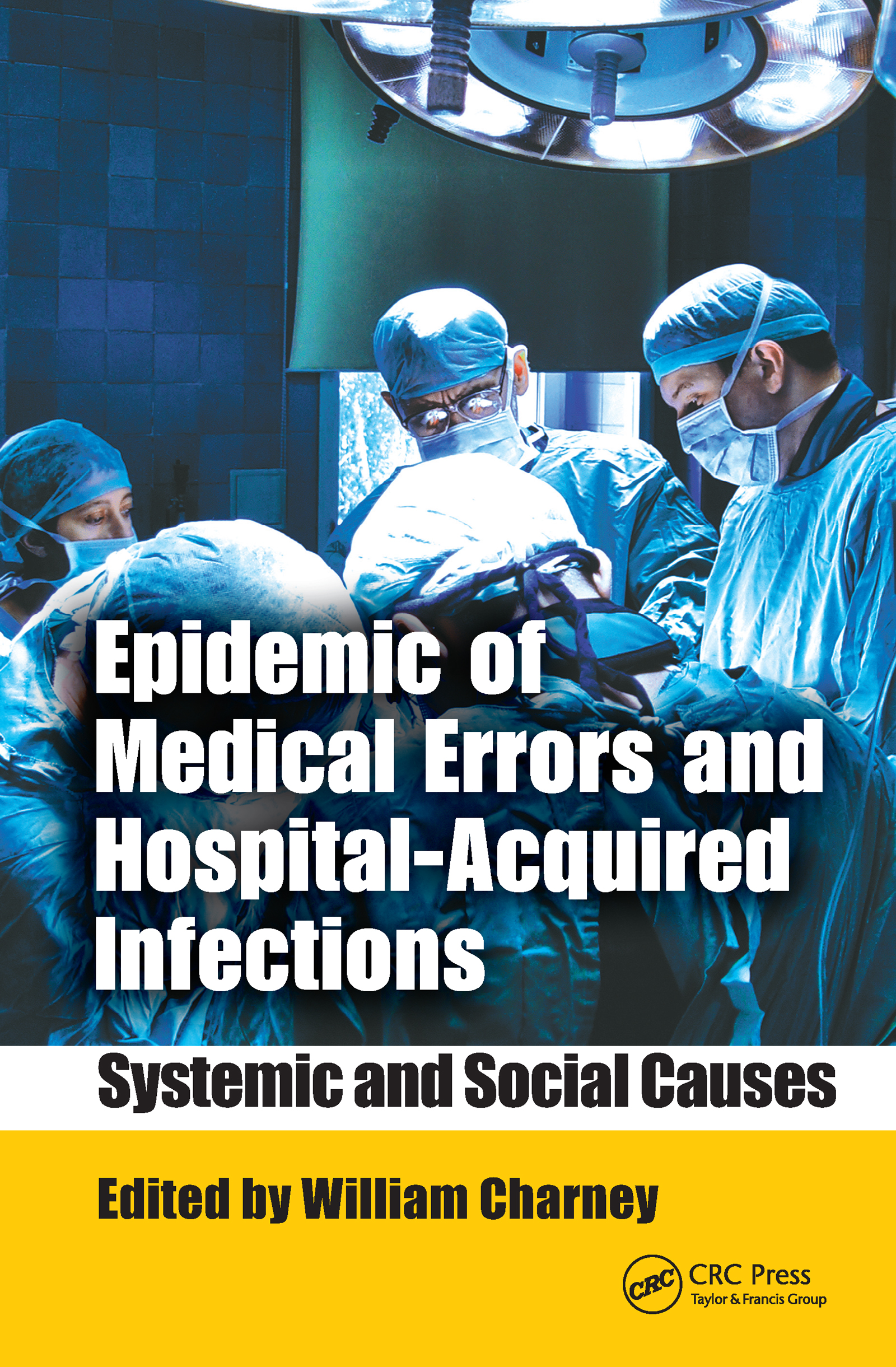 Epidemic of Medical Errors and Hospital-Acquired Infections: Systemic and Social Causes (Hardback) book cover