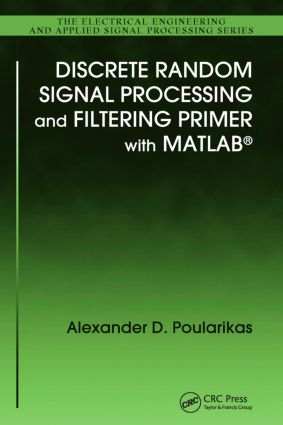 Discrete Random Signal Processing and Filtering Primer with MATLAB (Hardback) book cover