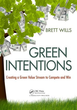Green Intentions: Creating a Green Value Stream to Compete and Win, 1st Edition (Paperback) book cover