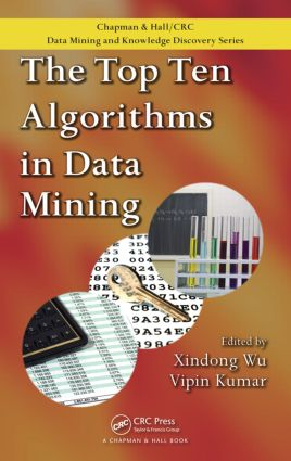 The Top Ten Algorithms in Data Mining: 1st Edition (Hardback) book cover