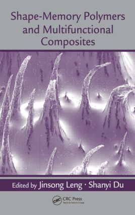 Shape-Memory Polymers and Multifunctional Composites: 1st Edition (Hardback) book cover