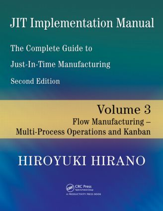 JIT Implementation Manual -- The Complete Guide to Just-In-Time Manufacturing: Volume 3 -- Flow Manufacturing -- Multi-Process Operations and Kanban, 2nd Edition (Paperback) book cover