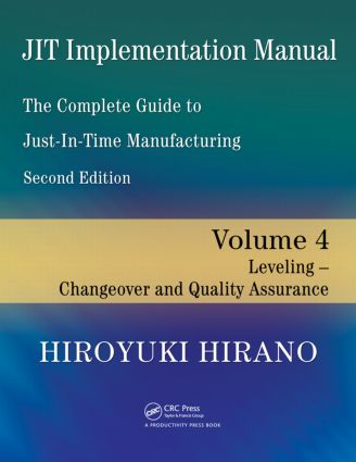 JIT Implementation Manual -- The Complete Guide to Just-In-Time Manufacturing: Volume 4 -- Leveling -- Changeover and Quality Assurance, 2nd Edition (Paperback) book cover