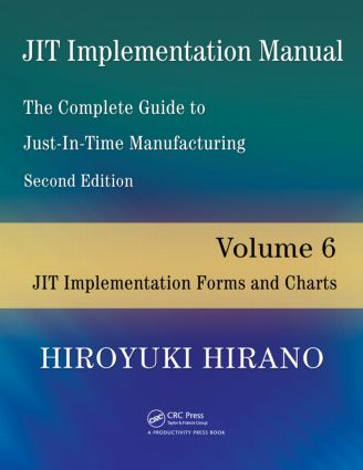 JIT Implementation Manual -- The Complete Guide to Just-In-Time Manufacturing: Volume 6 -- JIT Implementation Forms and Charts, 2nd Edition (Paperback) book cover