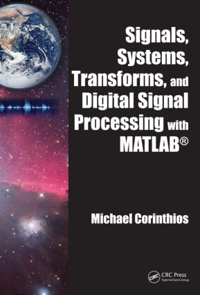 Signals, Systems, Transforms, and Digital Signal Processing with MATLAB: 1st Edition (Hardback) book cover
