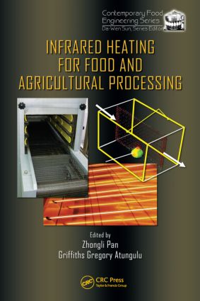 Infrared Heating for Food and Agricultural Processing: 1st Edition (Hardback) book cover