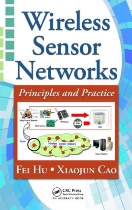Wireless Sensor Networks: Principles and Practice, 1st Edition (Hardback) book cover