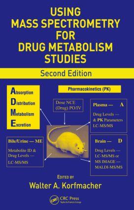 Using Mass Spectrometry for Drug Metabolism Studies: 2nd Edition (Hardback) book cover