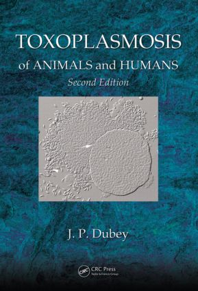 Toxoplasmosis of Animals and Humans: 2nd Edition (Hardback) book cover