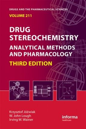 Drug Stereochemistry: Analytical Methods and Pharmacology, Third Edition, 3rd Edition (Hardback) book cover