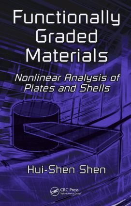 Functionally Graded Materials: Nonlinear Analysis of Plates and Shells, 1st Edition (Hardback) book cover