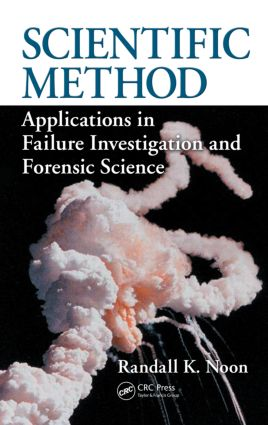 Scientific Method: Applications in Failure Investigation and Forensic Science, 1st Edition (Hardback) book cover