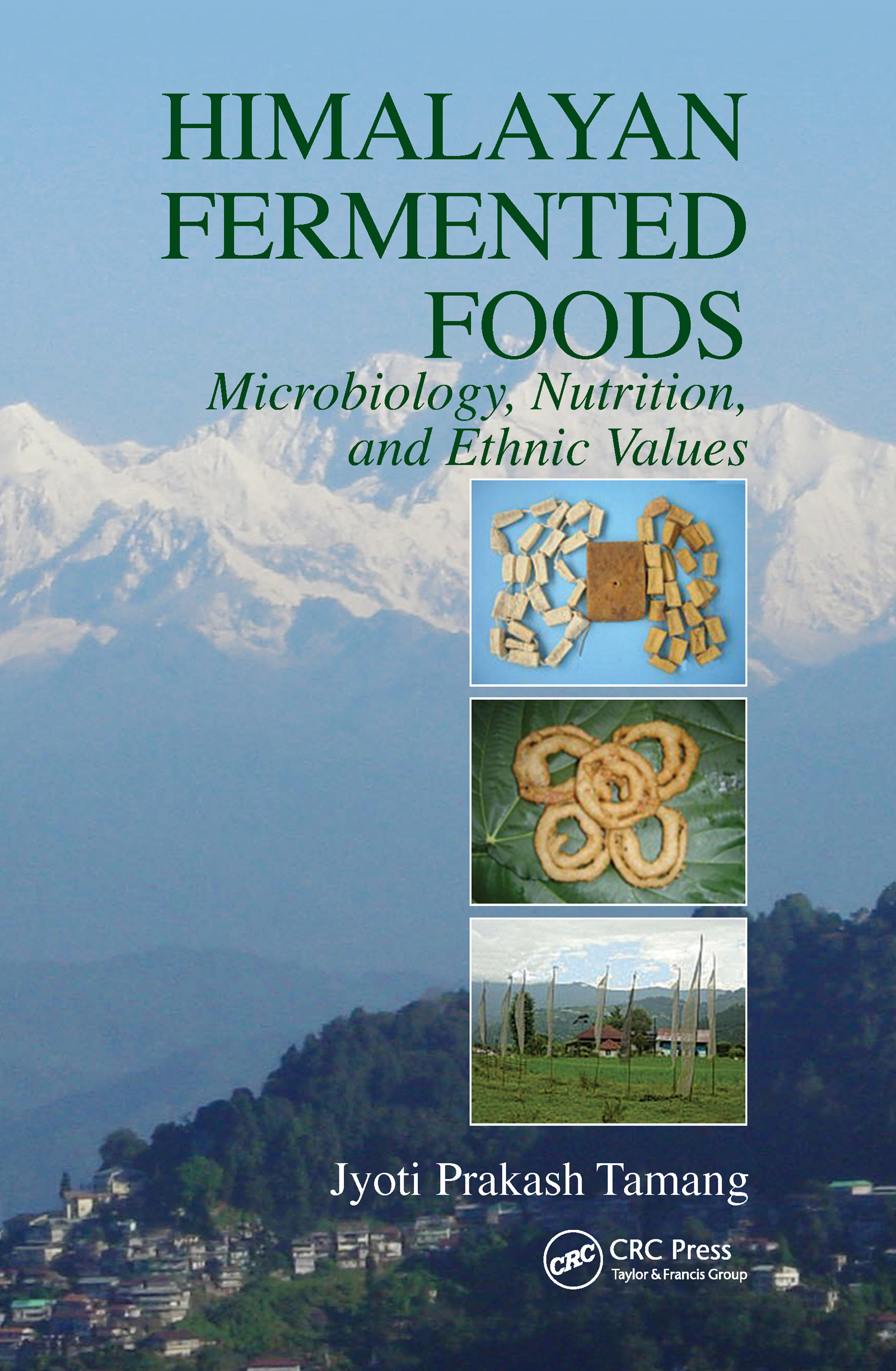 Himalayan Fermented Foods: Microbiology, Nutrition, and Ethnic Values, 1st Edition (Hardback) book cover