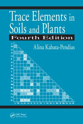 Trace Elements in Soils and Plants: 4th Edition (Hardback) book cover