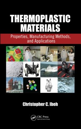 Thermoplastic Materials: Properties, Manufacturing Methods, and Applications, 1st Edition (Hardback) book cover