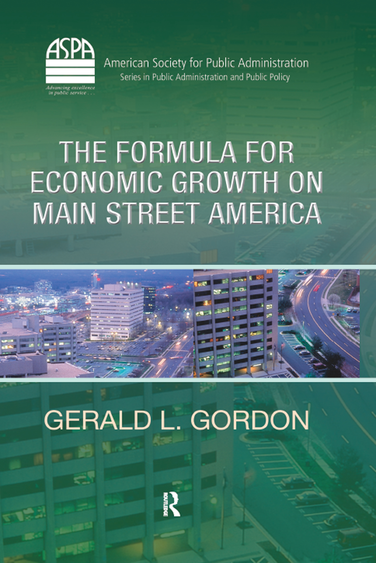 The Formula for Economic Growth on Main Street America: 1st Edition (Hardback) book cover