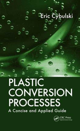 Plastic Conversion Processes: A Concise and Applied Guide, 1st Edition (Paperback) book cover