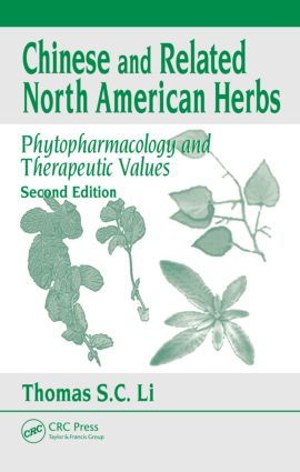Chinese & Related North American Herbs: Phytopharmacology & Therapeutic Values, Second Edition, 2nd Edition (Hardback) book cover