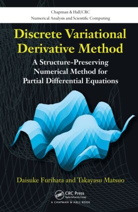 Discrete Variational Derivative Method: A Structure-Preserving Numerical Method for Partial Differential Equations, 1st Edition (Hardback) book cover