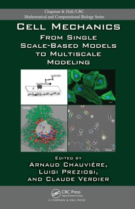 Cell Mechanics: From Single Scale-Based Models to Multiscale Modeling, 1st Edition (Hardback) book cover