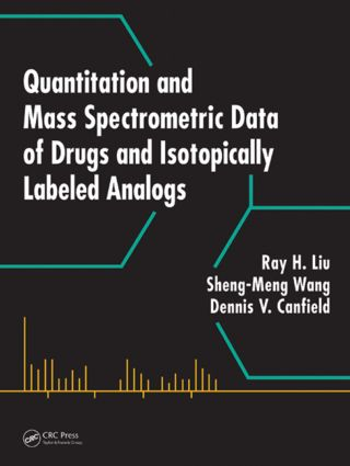 Quantitation and Mass Spectrometric Data of Drugs and Isotopically Labeled Analogs: 1st Edition (Hardback) book cover
