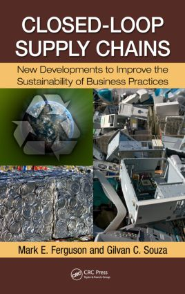 Closed-Loop Supply Chains: New Developments to Improve the Sustainability of Business Practices, 1st Edition (Hardback) book cover