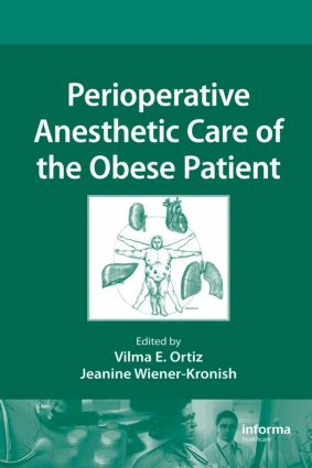 Perioperative Anesthetic Care of the Obese Patient: 1st Edition (Hardback) book cover